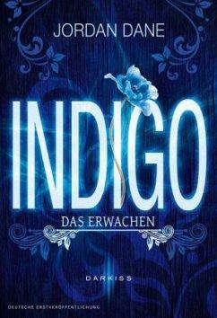 Das Erwachen / Indigo Bd.1 - Dane, Jordan
