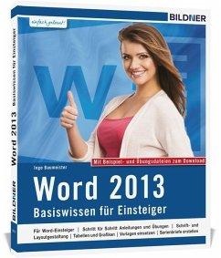 Word 2013 - Basiswissen für Word-Einsteiger - Baumeister, Inge