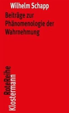 Beiträge zur Phänomenologie der Wahrnehmung - Schapp, Wilhelm