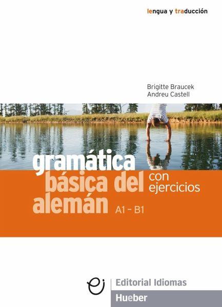 Gramática básica del alemán von Brigitte Braucek; Andreu