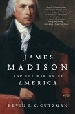 James Madison and the Making of America (eBook, ePUB)