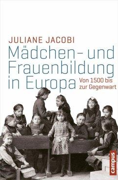 Mädchen- und Frauenbildung in Europa (eBook, ePUB) - Jacobi, Juliane