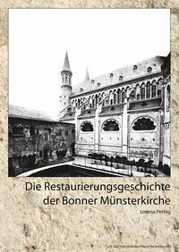 Die Restaurierungsgeschichte der Bonner Münsterkirche