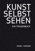 Angeli Janhsen – KUNST SELBST SEHEN – Ein Fragenbuch