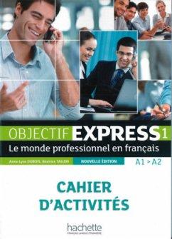 Objectif Express 01. Cahier d'activités - Dubois, Anne-Lyse; Tauzin, Béatrice