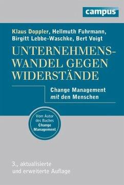 Unternehmenswandel gegen Widerstände (eBook, PDF) - Voigt, Bert; Doppler, Klaus; Lebbe-Waschke, Birgitt; Fuhrmann, Hellmuth