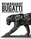 Rembrandt Bugatti. Der Bildhauer 1884 - 1916