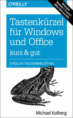 Tastenkürzel für Windows & Office - kurz & gut:...