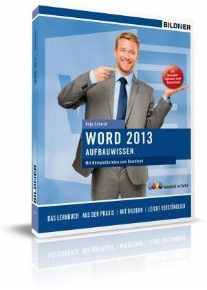 Word 2013 - Aufbauwissen - Schmid, Anja