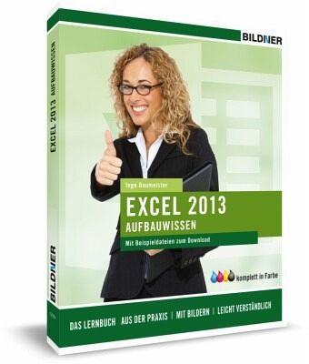 Excel 2013 - Aufbauwissen - Baumeister, Inge