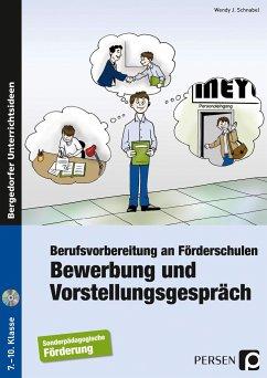Bewerbung und Vorstellungsgespräch - Schnabel, Wendy J.