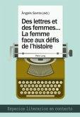 Des lettres et des femmes .... La femme face aux défis de l'histoire