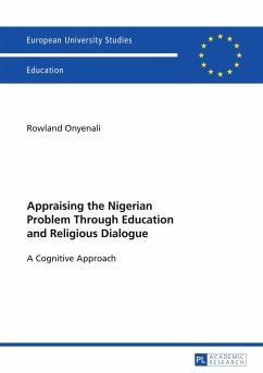Appraising the Nigerian Problem Through Education and Religious Dialogue - Onyenali, Rowland