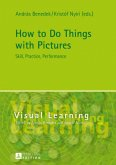 How to Do Things with Pictures