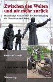 Zwischen den Welten und nie mehr zurück - Historischer Roman über die Auswanderung der Deutschen nach Texas