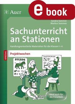 Sachunterricht an Stationen Spezial Projektwochen (eBook, PDF) - Sommer, Sandra; Sommer, Markus