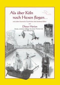Als über Köln noch Hexen flogen (eBook, ePUB)