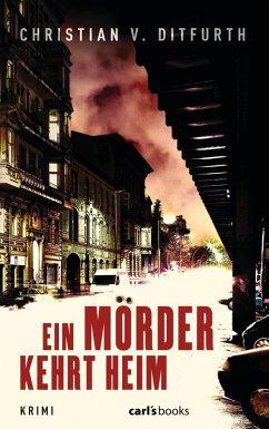 Ein Mörder kehrt heim (eBook, ePUB) - Ditfurth, Christian v.