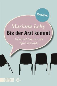 Bis der Arzt kommt (eBook, ePUB) - Leky, Mariana