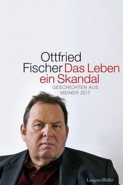 Das Leben ein Skandal (eBook, ePUB) - Fischer, Ottfried