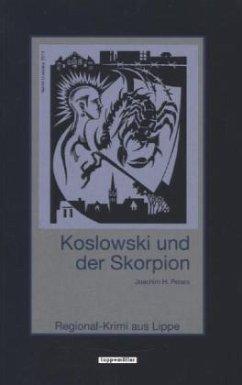 Koslowski und der Skorpion / Koslowski Bd.5