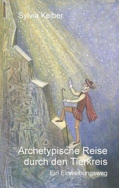Archetypische Reise durch den Tierkreis (eBook, ePUB)