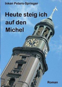 Heute steig ich auf den Michel (eBook, ePUB)