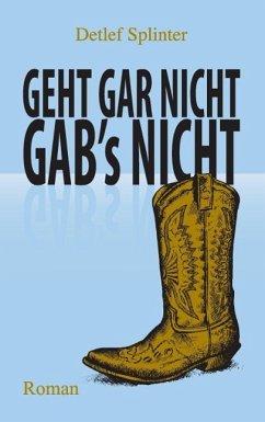 Geht gar nicht gab's nicht (eBook, ePUB) - Splinter, Detlef