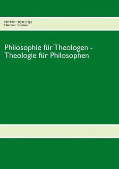 Philosophie für Theologen - Theologie für Philosophen (eBook, ePUB)