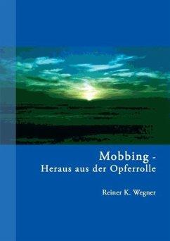 Mobbing - Heraus aus der Opferrolle! (eBook, ePUB)