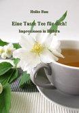 Eine Tasse Tee für dich! - Impressionen in Bildern (eBook, ePUB)