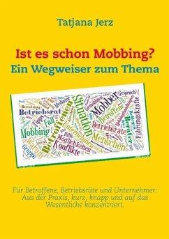 Ist es schon Mobbing? Ein Wegweiser zum Thema (eBook, ePUB)