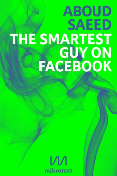 The Smartest Guy on Facebook (eBook, ePUB) - Saeed, Aboud