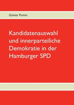 Kandidatenauswahl und innerparteiliche Demokratie in der Hamburger SPD (eBook, ePUB)