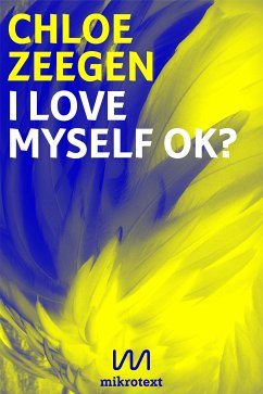I love myself ok? (eBook, ePUB) - Zeegen, Chloe