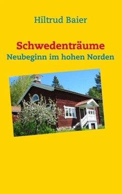 Schwedenträume (eBook, ePUB) - Baier, Hiltrud