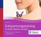 Entspannungstraining für Kiefer, Nacken, Schultern, 1 Audio-CD