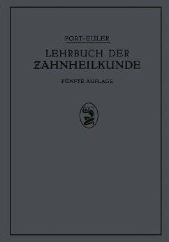 Lehrbuch der Zahnheilkunde - Port; Euler, NA; Greve, K.; Meyer, W.; Rebel, H. H.