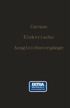 Elektrische Ausgleichsvorgänge und Operatorenrechnung - Carson, John R.;Ollendorf, F.;Pohlhausen, K.