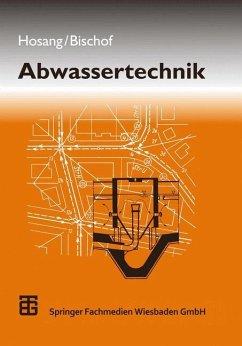 Abwassertechnik - Hosang, Wilhelm; Bischof, Wolfgang