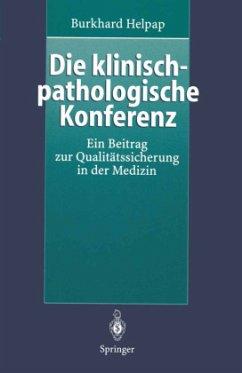 Die klinisch-pathologische Konferenz - Helpap, Burkhard