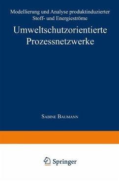 Umweltschutzorientierte Prozessnetzwerke - Baumann, Sabine