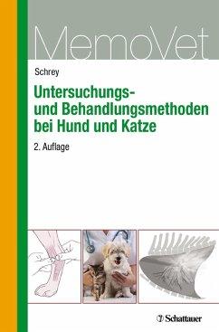 Untersuchungs- und Behandlungsmethoden bei Hund und Katze (eBook, PDF) - Schrey, Christian F; Schrey, Christian