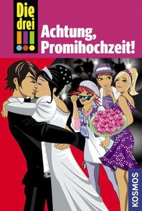 Achtung, Promihochzeit! / Die drei Ausrufezeichen Bd.28