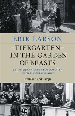 Tiergarten - In the Garden of Beasts (eBook, ePUB) - Larson, Erik