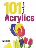 101 Techniques: Acrylics