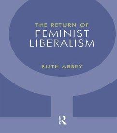 The Return of Feminist Liberalism - Abbey, Ruth
