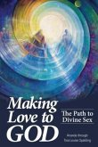 Making Love to God: The Path to Divine Sex