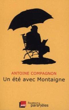 Un été avec Montaigne - Compagnon, Antoine