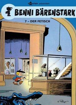 Der Fetisch / Benni Bärenstark Bd.7 - Peyo
